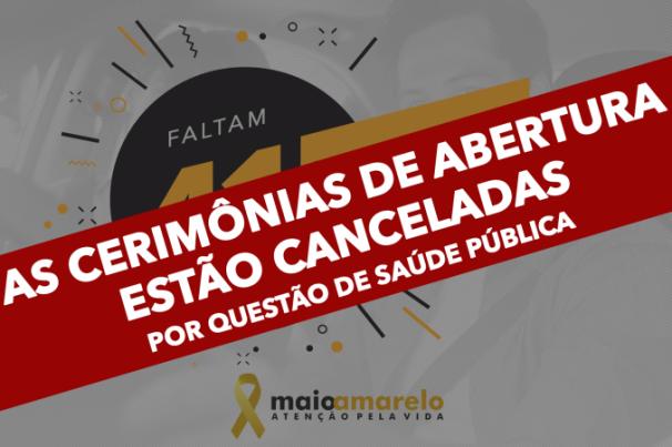 Canceladas as aberturas do Maio Amarelo 2020